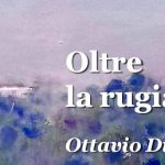 """Ottavio Di Nola """"Oltre la rugiada"""" Dal 15 al 30 settembre 2018"""