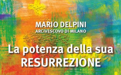 La potenza della sua RESURREZIONE Mons Mario Delpini